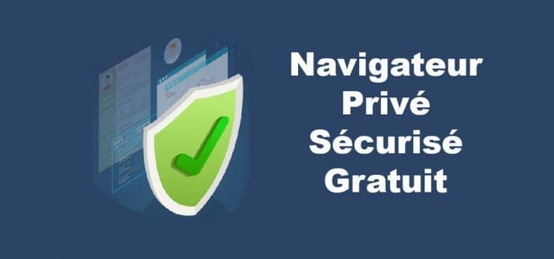 meilleur navigateur privé et sécurisé